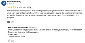 """""""Very simple and smooth process from selecting the car (very good website) to information received via email (very clear and simple to follow) Price wise very competitive against the usual long term car hire companies. Car arrived on time on the promised day. I would recommend Cocoon Vehicles Ltd to everyone"""""""